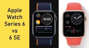 Apple Watch Series 6 vs Apple Watch 6 SE