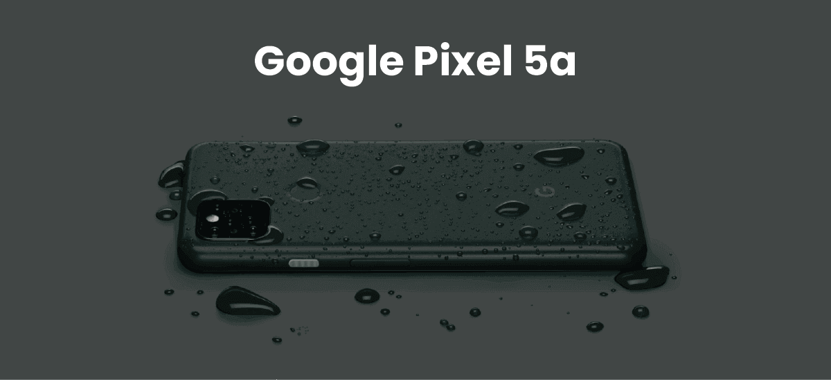 Google Pixel 5a 5G vs Pixel 4a 5G Specs Price Release Date