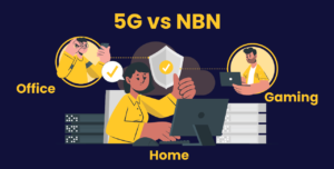 5G vs NBN for Home Business Gaming Speed Price Reliability Comparison